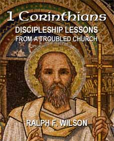 '1 Corinthians: Discipleship Lessons from a Troubled Church, by Dr. Ralph F. Wilson' from the web at 'http://www.jesuswalk.com/1corinthians/images/1corinthians-227x280x72.jpg'