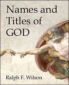 Names and Titles of God, by Dr. Ralph F. Wilson