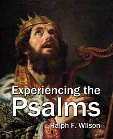 Experiencing the Psalms, by Dr. Ralph F. Wilson