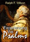 Experiencing the Psalms, by Ralph F. Wilson