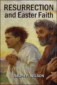 Resurrection and Easter Faith: Lenten Bible Study, by Ralph F. Wilson