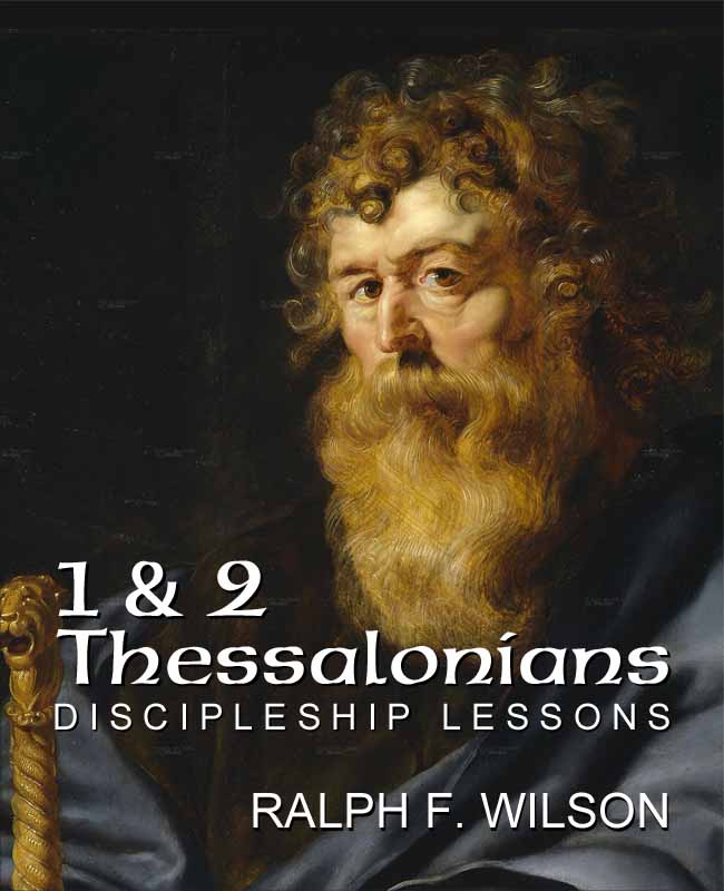 1 and 2 Thessalonians: Discipleship Lessons (front cover), by Dr. Ralph F. Wilson